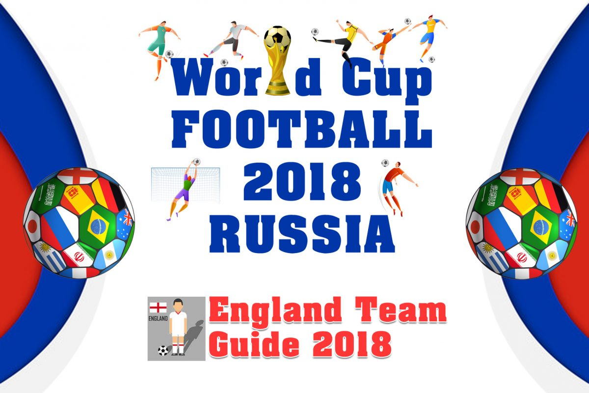 Football World Cup 2018 Russia – England Team Guide