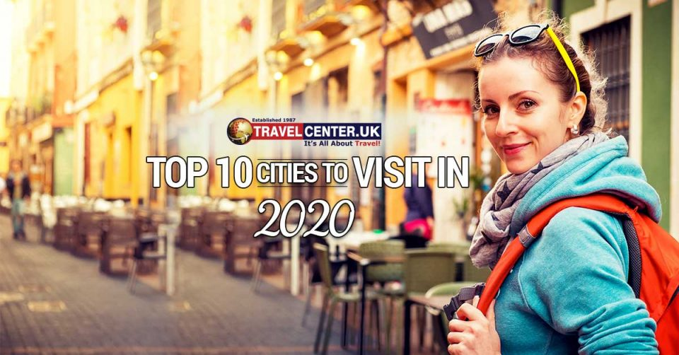 Top 10 cities to visit in 2020