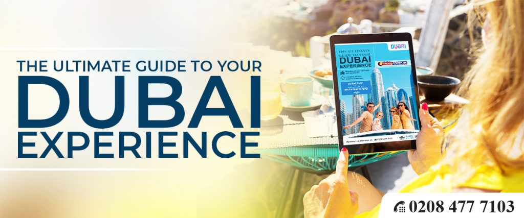 The Ultimate Guide to Your Dubai Experience